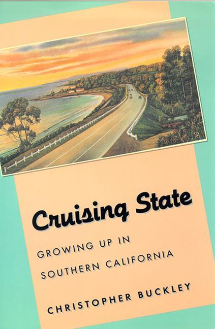 Cruising State: Growing Up in Southern California als Buch