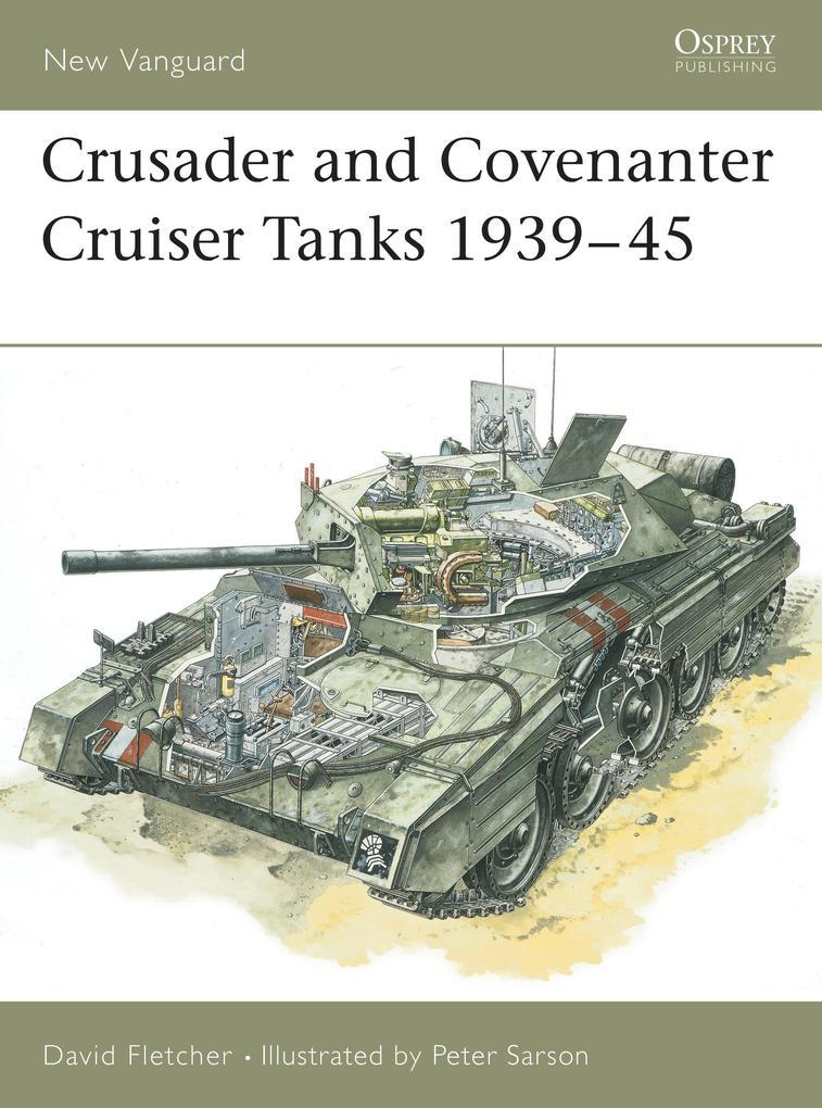 The Crusader and Covenanter Cruiser Tanks 1939-45 als Taschenbuch