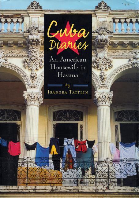 Cuba Diaries: An American Housewife in Havana als Buch