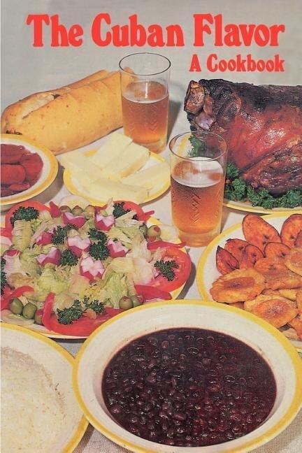 The Cuban Flavor: A Cookbook als Taschenbuch