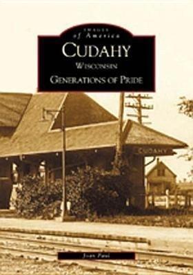 Cudahy Wisconsin:: Generations of Pride als Taschenbuch