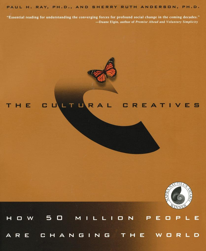 The Cultural Creatives: How 50 Million People Are Changing the World als Taschenbuch