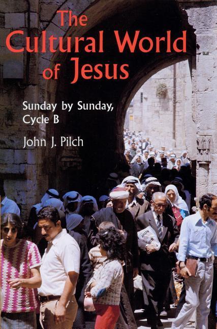 The Cultural World of Jesus: Sunday by Sunday, Cycle B als Taschenbuch