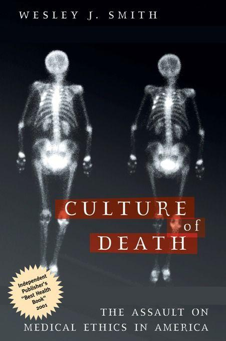 Culture of Death: The Assault on Medical Ethics in America als Taschenbuch