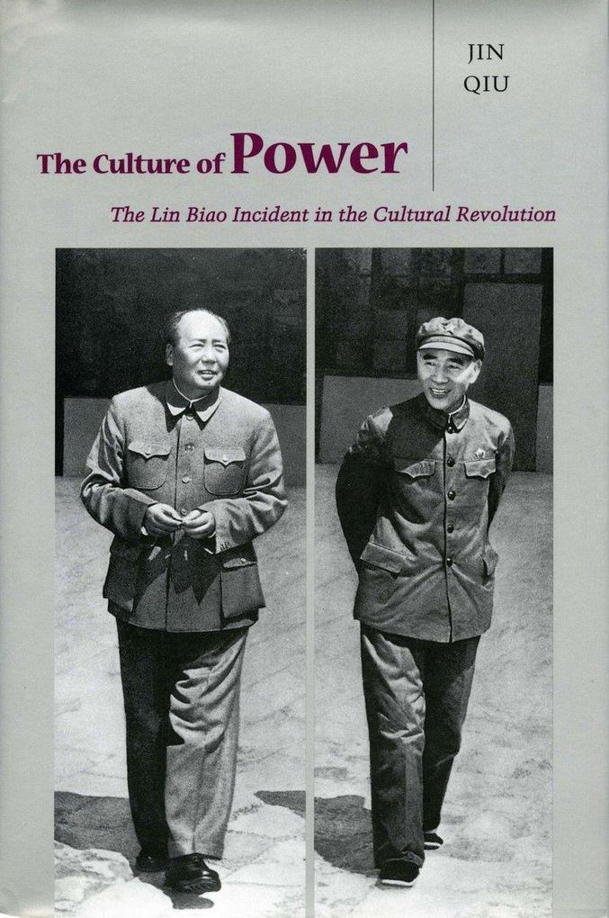 The the Culture of Power: The Lin Biao Incident in the Cultural Revolution als Buch