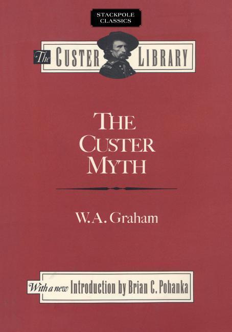 The Custer Myth als Taschenbuch