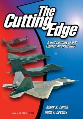 The Cutting Edge: A Half Century of U.S. Fighter Aircraft R&d als Buch