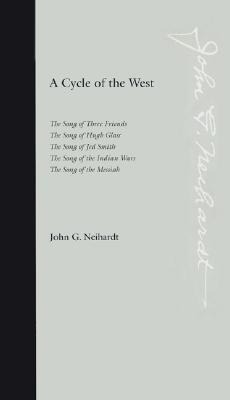 A Cycle of the West: The Song of Three Friends, the Song of Hugh Glass, the Song of Jed Smith, the Song of the Indian Wars, the Song of the als Taschenbuch