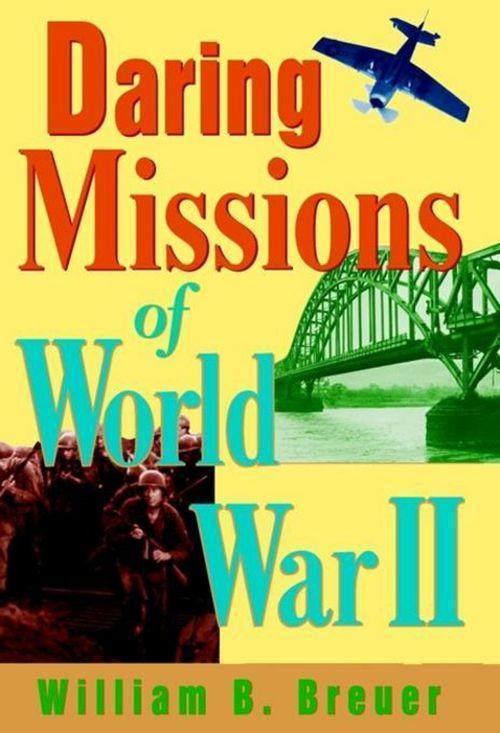 Daring Missions of World War II als Buch