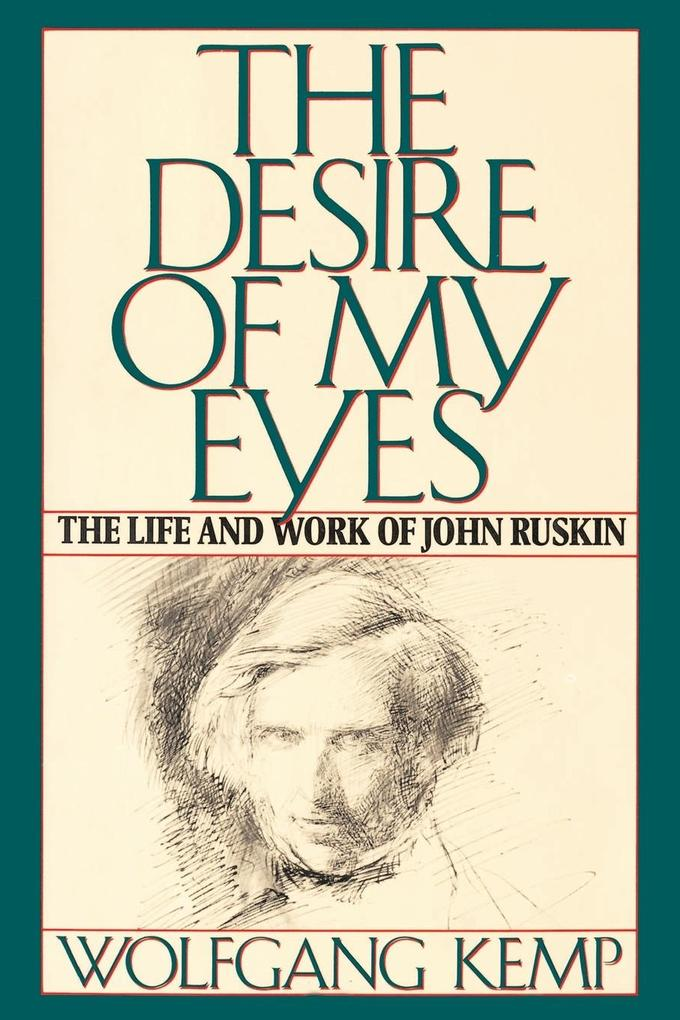 The Desire of My Eyes: The Life and Work of John Ruskin als Taschenbuch