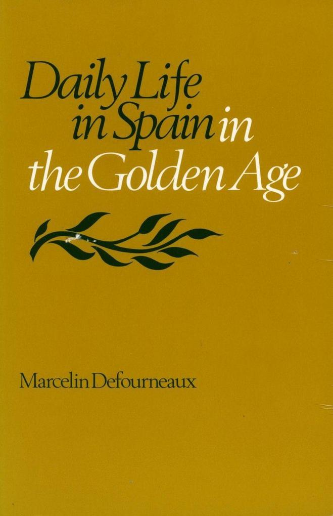 Daily Life in Spain in the Golden Age als Taschenbuch