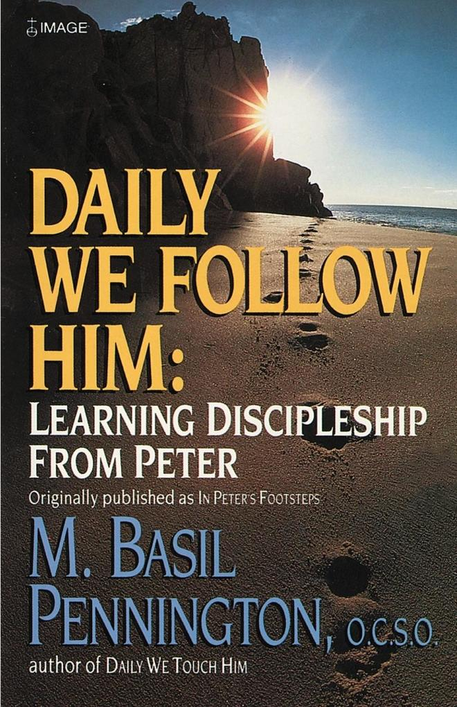Daily We Follow Him: Learning Discipleship from Peter als Taschenbuch