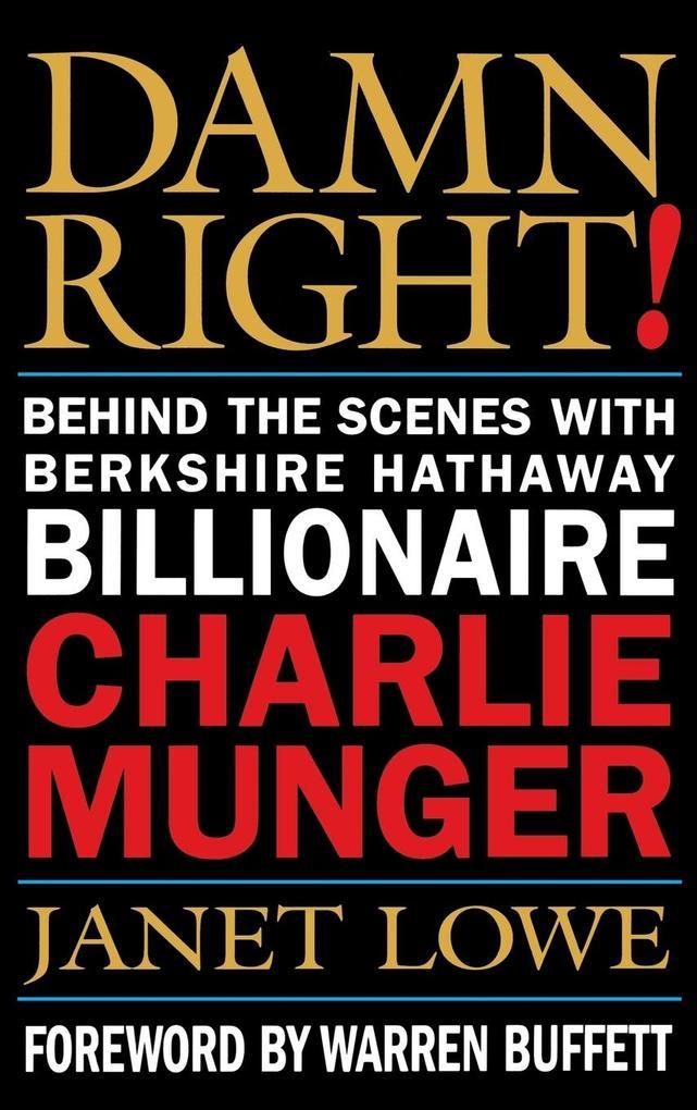 Damn Right!: Behind the Scenes with Berkshire Hathaway Billionaire Charlie Munger als Buch