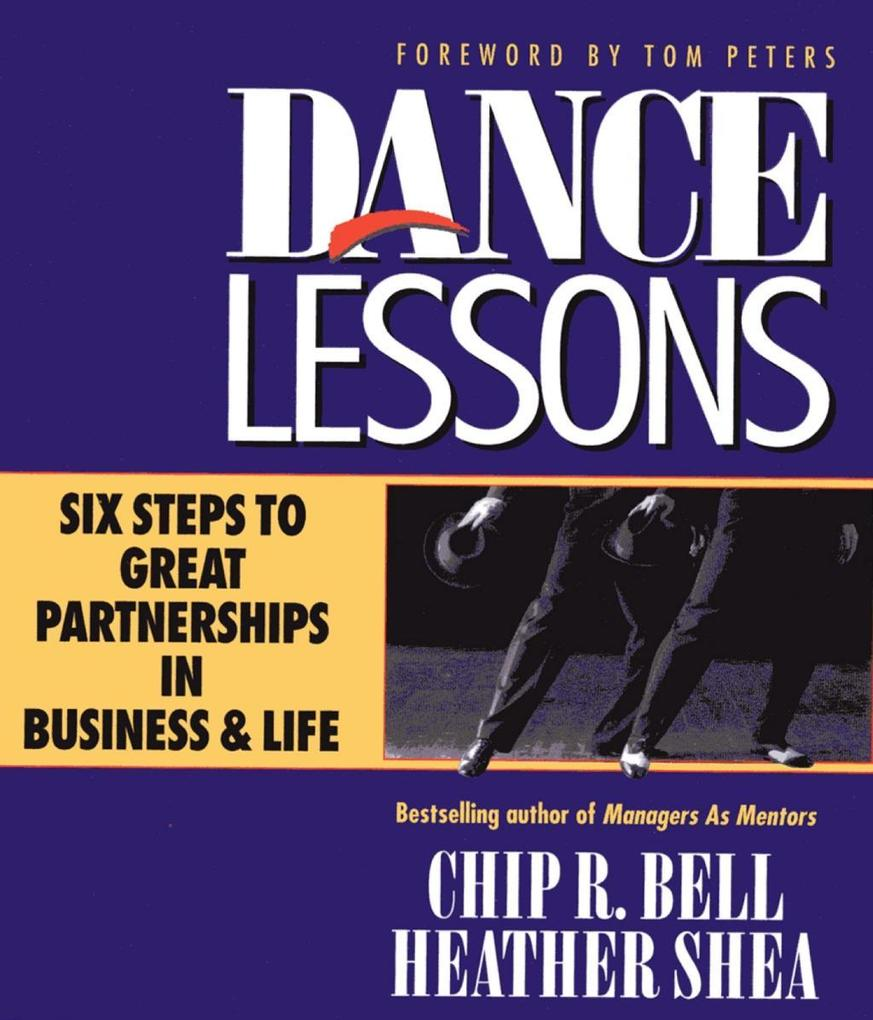 Dance Lessons: Six Steps to Great Partnerships in Business & Life als Buch