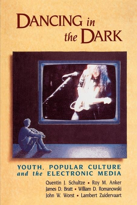 Dancing in the Dark: Youth, Popular Culture, and the Electronic Media als Taschenbuch