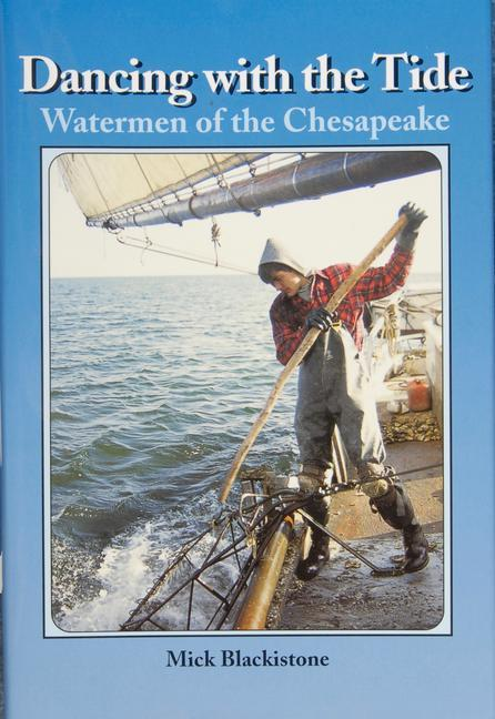 Dancing with the Tide: Watermen of the Chesapeake als Buch