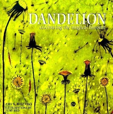 Dandelion: Celebrating the Magical Blossom als Buch
