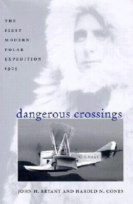Dangerous Crossings: The First Modern Polar Expedition, 1925 als Buch