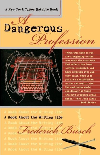 Dangerous Profession: A Book about the Writing Life als Taschenbuch