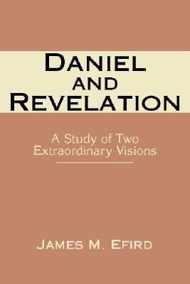 Daniel and Revelation: A Study of Two Extraordinary Visions als Taschenbuch