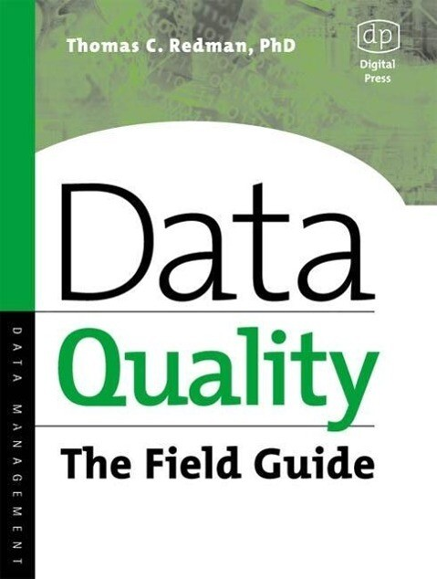 Data Quality: The Field Guide als Buch