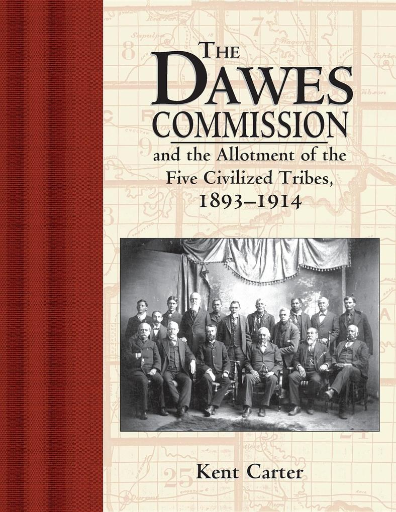 Dawes Commission: And the Allotment of the Five Civilized Tribes, 1893-1914 als Taschenbuch