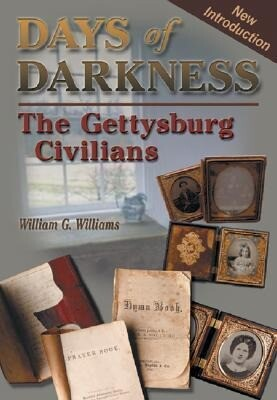 Days of Darkness: The Gettysburg Civilians als Buch