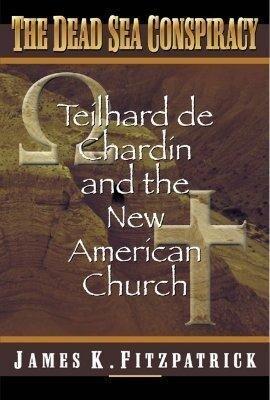Dead Sea Conspiracy: Teilhard de Chardin and the New American Church als Taschenbuch