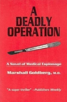 A Deadly Operation: A Novel of Medical Espionage als Taschenbuch