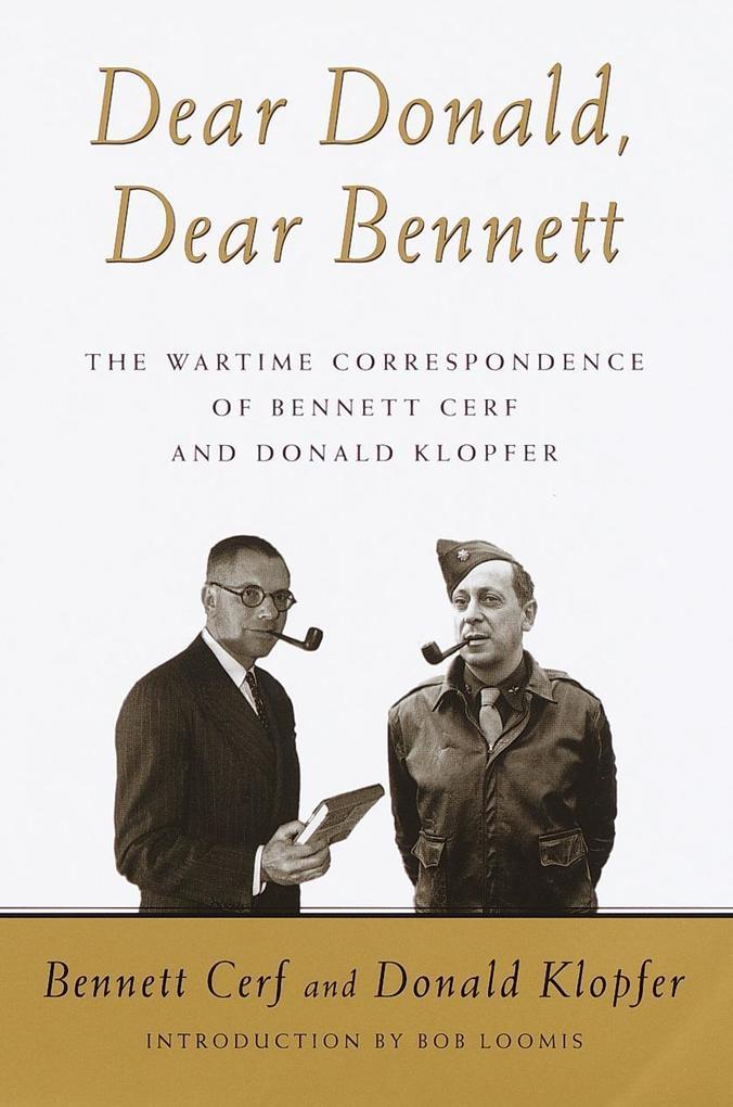 Dear Donald, Dear Bennett: The Wartime Correspondence of Bennett Cerf and Donald Klopfer als Buch