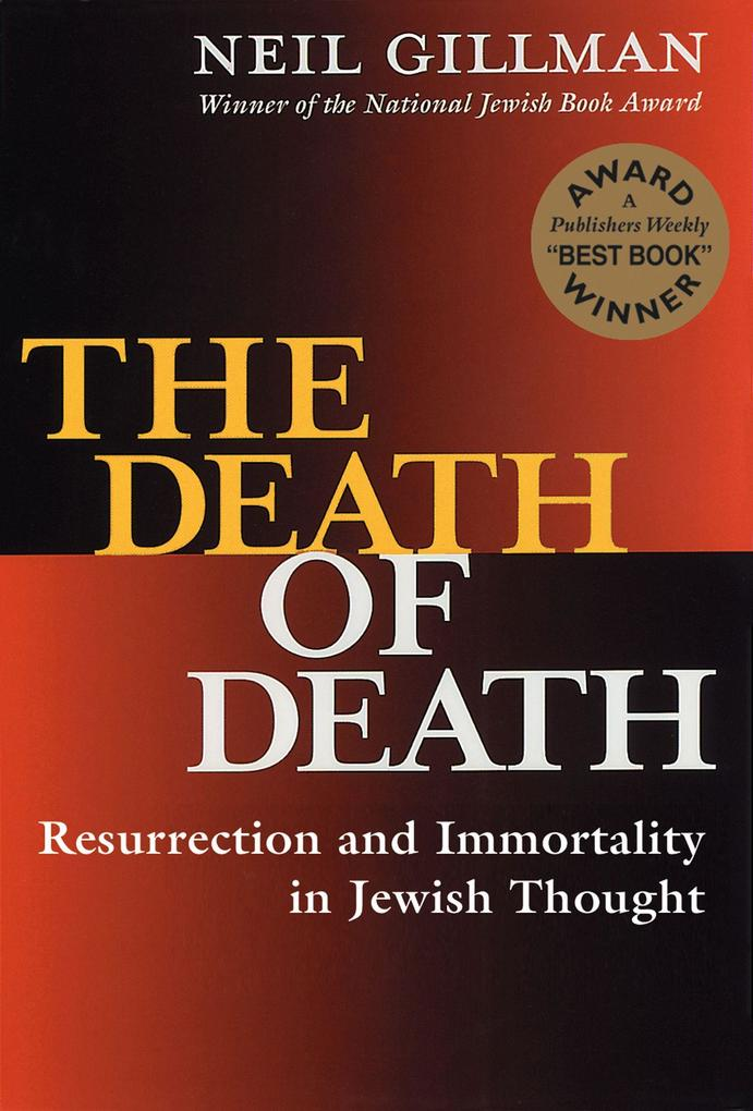 The Death of Death: Resurrection and Immortality in Jewish Thought als Taschenbuch