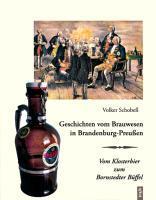 Geschichten vom Brauwesen in Brandenburg-Preußen als Buch