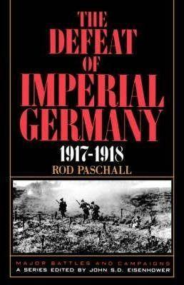 The Defeat of Imperial Germany, 1917-1918 als Taschenbuch