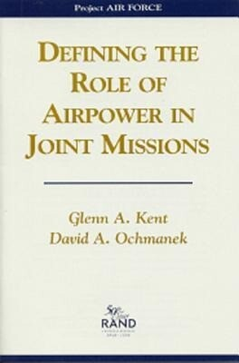 Defining the Role of Airpower in Joint Missions als Taschenbuch