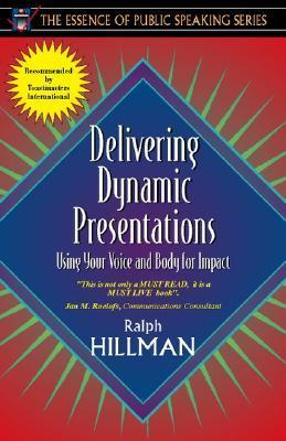 Delivering Dynamic Presentations: Using Your Voice and Body for Impact als Taschenbuch