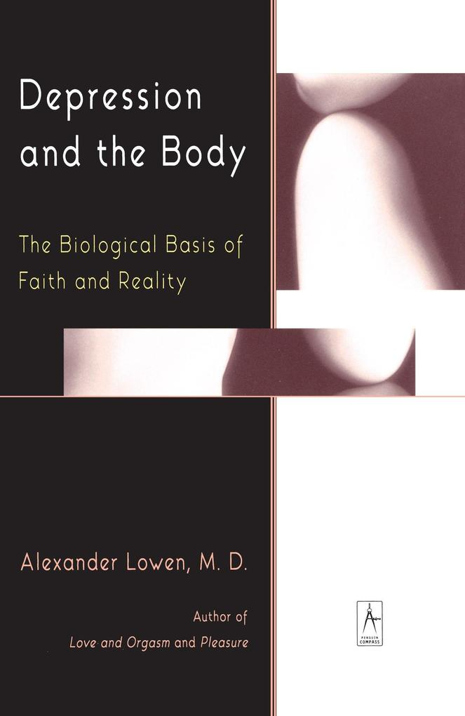 Depression and the Body: The Biological Basis of Faith and Reality als Taschenbuch