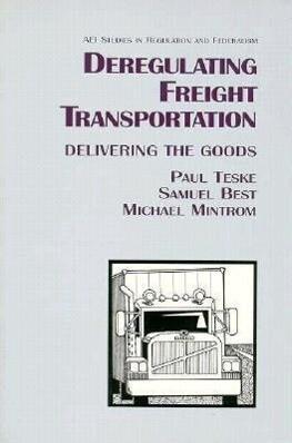 Deregulating Freight Transportation: Delivering the Goods als Taschenbuch