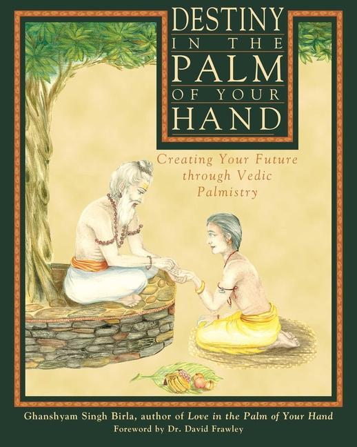 Destiny in the Palm of Your Hand: Creating Your Future Through Vedic Palmistry als Taschenbuch