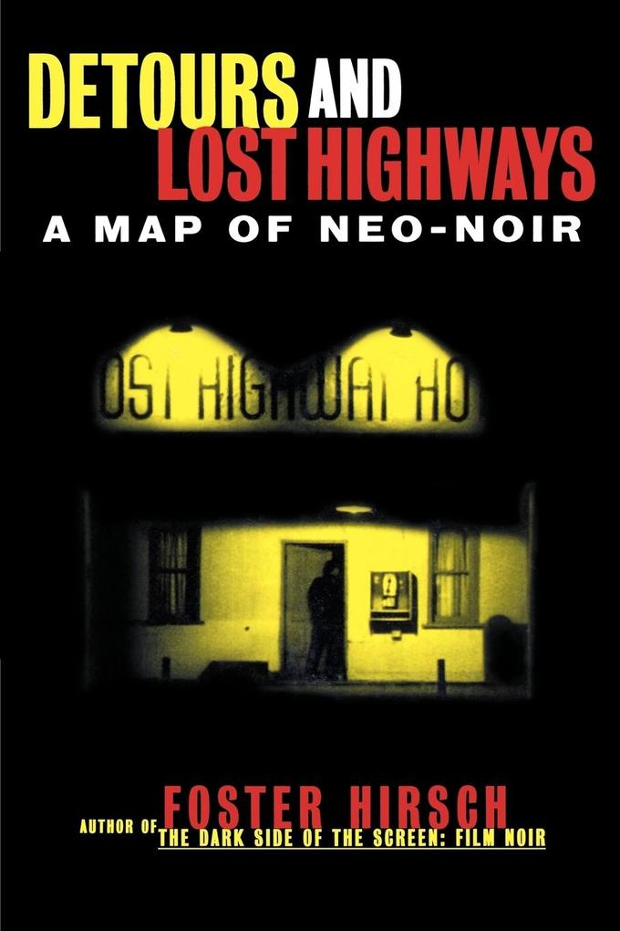 Detours and Lost Highways: A Map of Neo-Noir als Taschenbuch