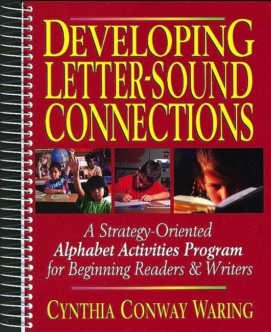 Developing Letter-Sound Connections: A Strategy-Oriented Alphabet Activities Program for Beginning Readers & Writers als Taschenbuch