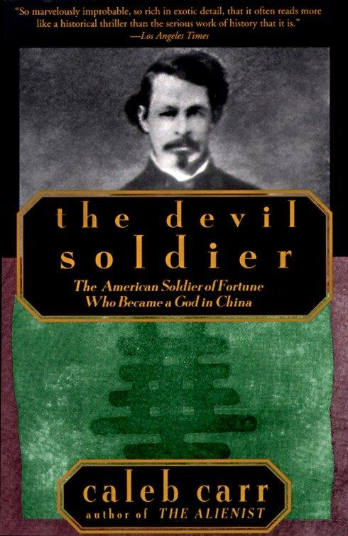 The Devil Soldier: The American Soldier of Fortune Who Became a God in China als Taschenbuch