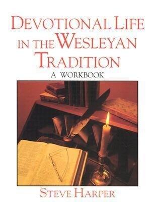 Devotional Life in the Wesleyan Tradition als Taschenbuch