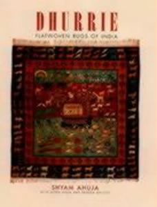 Dhurrie--Flatwoven Rugs of India als Buch
