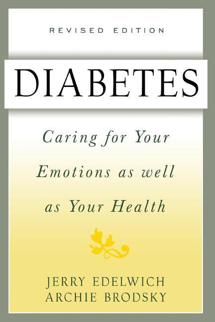 Diabetes: Caring for Your Emotions as Well as Your Health, Second Edition als Taschenbuch