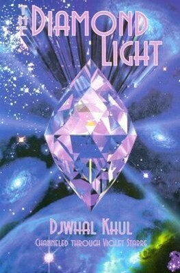 The Diamond Light: Messages from the Ascended Master Djwhal Khul in the 21st Century als Taschenbuch