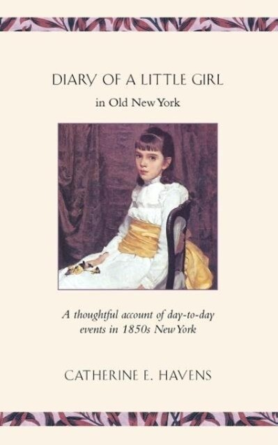 Diary of a Little Girl in Old New York als Taschenbuch