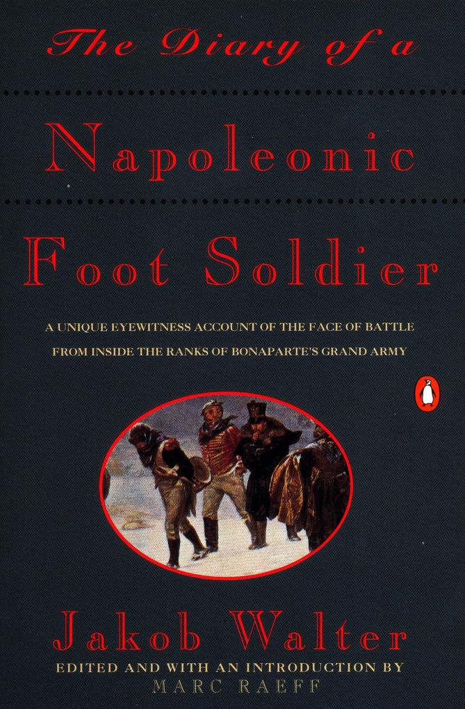 The Diary of a Napoleonic Foot Soldier als Taschenbuch