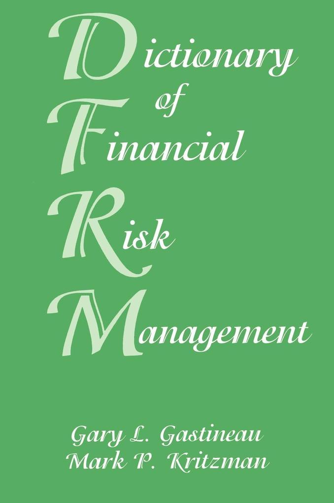 Dictionary of Financial Risk Management als Buch