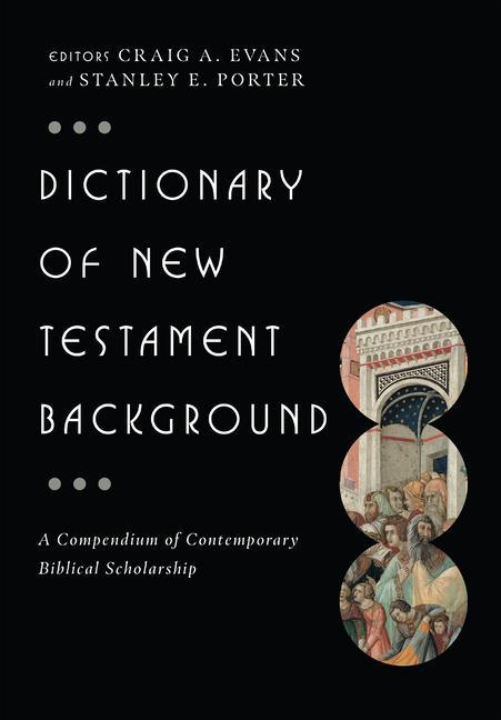 Dictionary of New Testament Background: A Compendium of Contemporary Biblical Scholarship als Buch