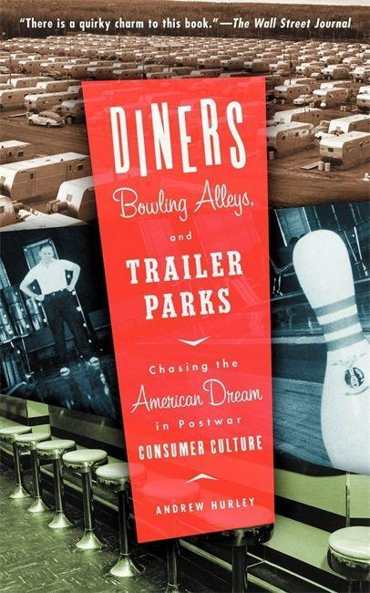 Diners, Bowling Alleys, And Trailer Parks als Taschenbuch